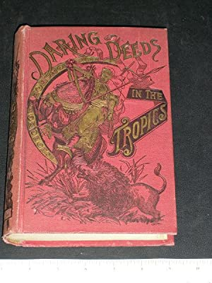 Daring Deeds in the Tropics: Bradbury, James A.