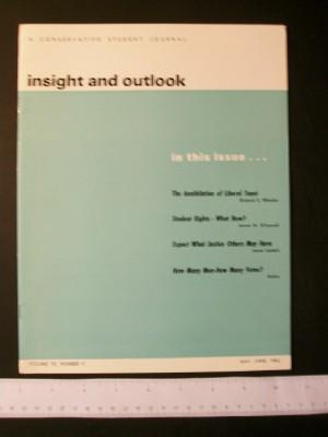 Insight and Outlook: A Conservative Student Journal, Volume VII, Number V, May-June, 1965: Fischer,...