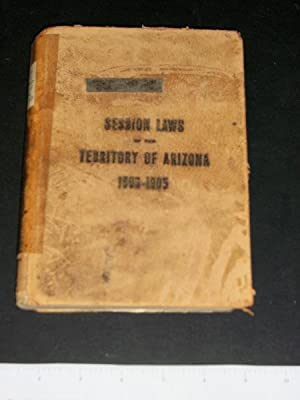 Session Laws of the Territory of Arizona 1903-1905: Acts, Resolutions and Memorials of the ...