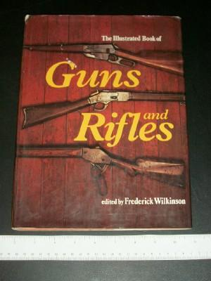 The Illustrated Book of Guns and Rifles: Wilkinson, Frederick (ed)