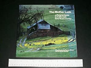 The Mother Lode: A Pictorial Guide to: Wrisley, Kristin (text);