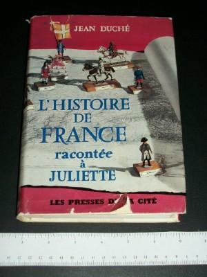 L'Histoire De France Racontee a Juliette: Duche, Jean