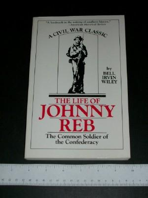The Life of Johnny Reb: The Common: Wiley, Bell Irvin