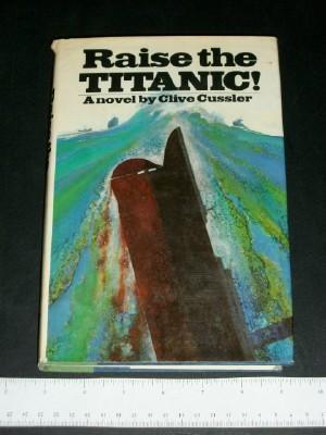 Raise the Titanic!: Cussler, Clive