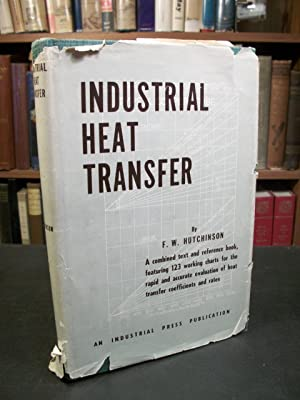 Industrial Heat Transfer: Hutchinson, F. W.