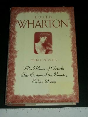 Three Novels, Complete and Unabridged: The House: Wharton, Edith