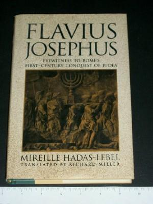 Flavius Josephus: Eyewitness to Rome's First-Century Conquest of Judaea