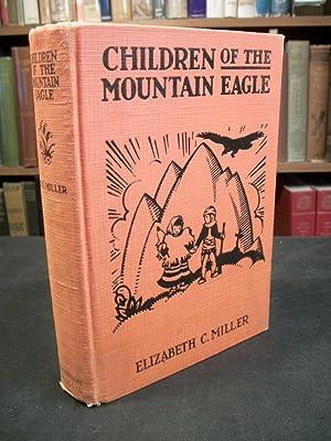 Children of the Mountain Eagle: Miller, Elizabeth C.