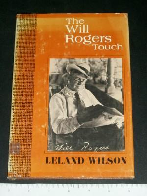 The Will Rogers Touch: Rogers, Will; Wilson,