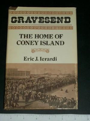 Gravesend, the Home of Coney Island: Ierardi, Eric J.