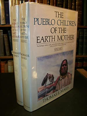 The Pueblo Children of the Mother Earth 2 Volumes: Mails, Thomas E.