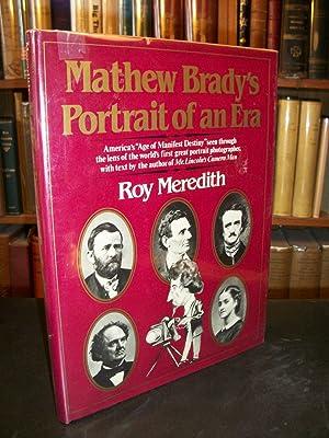 Mathew Brady's Portrait of an Era: Meredith, Roy; Brady,