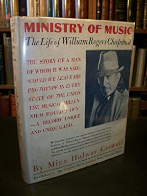 Ministry of Music: The Life of William Rogers Chapman: Caswell, Mina Holway