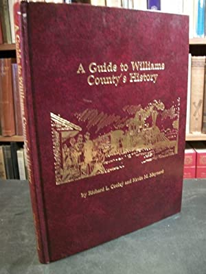 A Guide to Williams County's History: Cooley, Richard L.; Maynard, Kevin M.