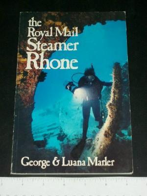The Royal Mail Steamer Rhone: A Diving: Marler, Luana; Marler,