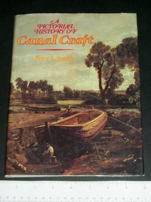 A Pictorial History of Canal Craft: Smith, Peter L.
