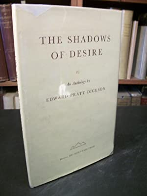The Shadows of Desire: Dickson, Edward Pratt