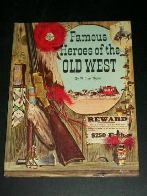 Famous Heroes of the Old West: Moyers, William