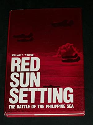 Red Sun Setting: The Battle of the: Y'Blood, William T.
