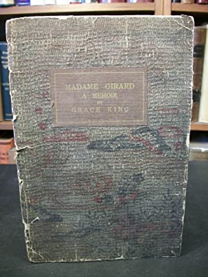 Madame Girard: An Old French Teacher of New Orleans: King, Grace