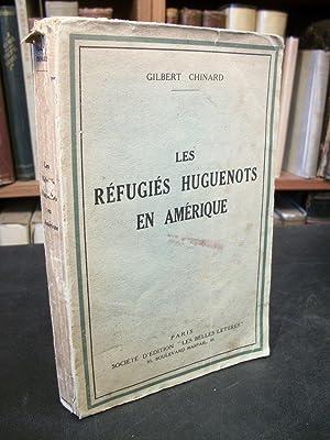 Les Refugies Huguenots En Amerique: Chinard, Gilbert