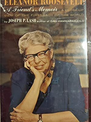 Eleanor Roosevelt : A Friend's Memoir, a Close-Up View of the First Lady of the World