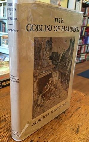 The Goblins of Haubeck: Bancroft, Alberta