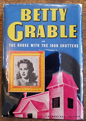 Betty Grable and the House with the Iron Shutters