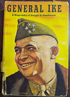 General Ike: A Biography of Dwight D. Eisenhower