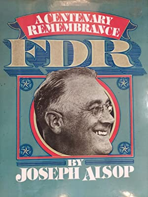 FDR: A Centenary Remembrance 1882-1945