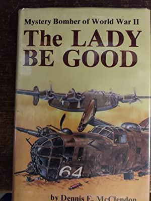 The Lady Be Good : Mystery Bomber of World War II