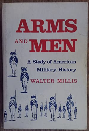 Arms and Men: A Study of American Military History
