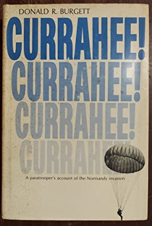 Currahee! A Paratrooper's Account of the Normandy Invasion