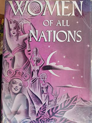 Women of All Nations : A Record of Their Characteristics, Habits, Manners, Customs and Influence