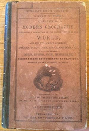Mitchell's School Geography, A System of Modern Geography Comprising a Description of the Present...