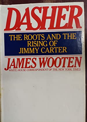 Dasher: The Roots and the Rising of Jimmy Carter