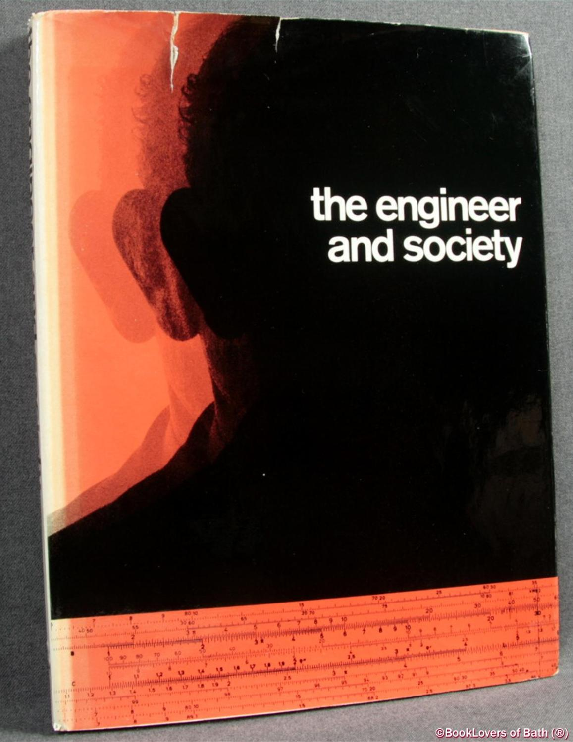The Engineer and Society: Edited by E. G. Semler