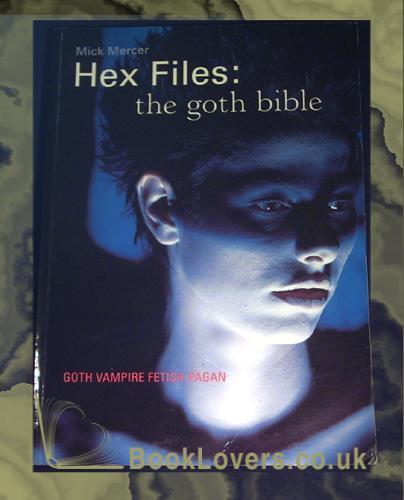 Hex Files: The Goth Bible by Mick Mercer: B  T  Batsford