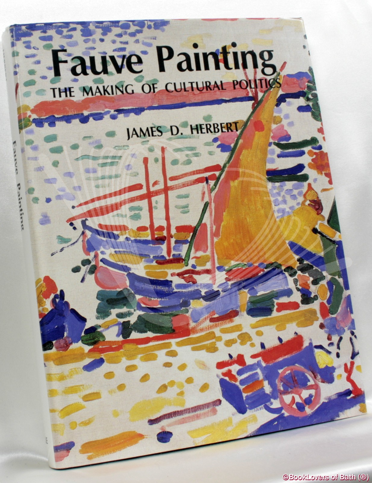 Fauve Painting The Making Of Cultural Politics