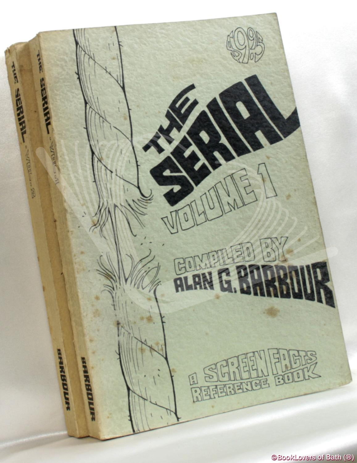 The Serial: Volume I & Volume II Alan G. Barbour Softcover