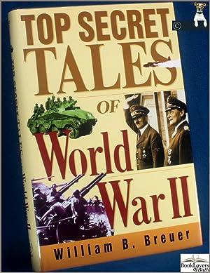 Top Secret Tales of World War II: William B. Breuer