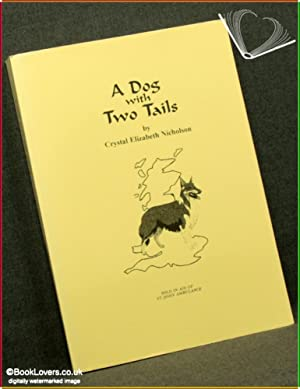 A Dog with Two Tails: Crystal Elizabeth Nicholson