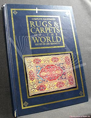 Complete Illustrated Rugs & Carpets of the: Edited by Ian