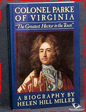 """Colonel Parke of Virginia: """"The Greatest Hector in the Town"""": A Biography: Helen Hill ..."""