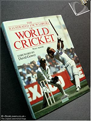 The Illustrated Encyclopedia of World Cricket: Peter Arnold