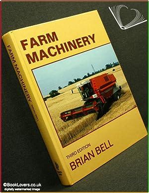 Farm Machinery Third Edition: Brian Bell