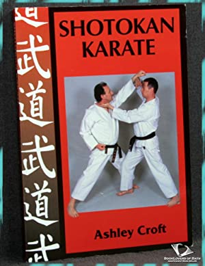 Shotokan Karate: In Search of Excellence: Ashley Croft
