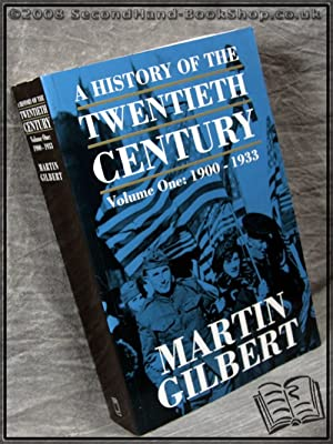 A History of the Twentieth Century Volume One: 1900 - 1933: Martin Gilbert