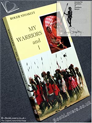 My Warriors and I: Among the Samburu of Northern Kenya