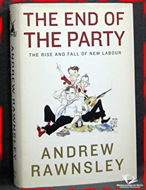 The End of the Party: Andrew Rawnsley